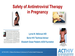 Best of ACTHIV: Safety of Antiretroviral Therapy in Pregnancy