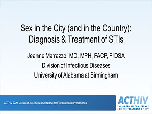 Best of ACTHIV 2020: Sex in the City (and in the Country): Diagnosis & Treatment of STIs
