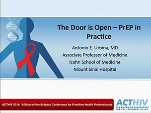ACTHIV 2016 Conference - The Door is Open PrEP in Practice