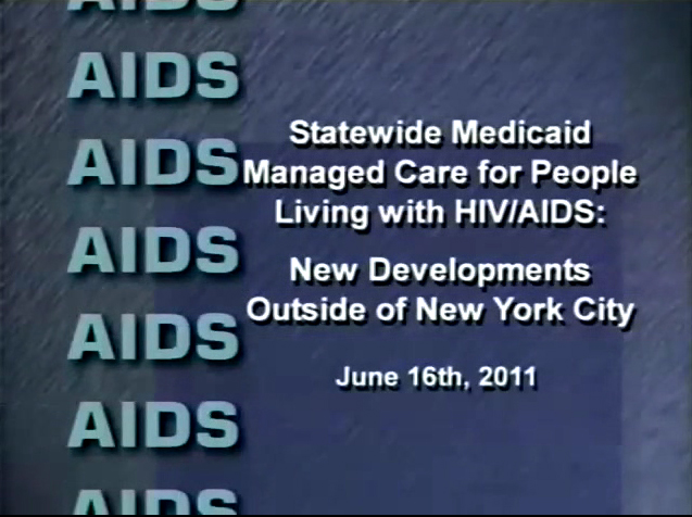 Statewide Medicaid Managed Care for People Living with HIV/AIDS: New Developments Outside of New York City