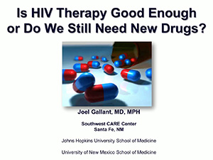 ACTHIV 2017 - Is HIV Therapy Good Enough or Do We Still Need New Drugs?