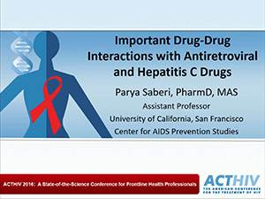 ACTHIV 2016 Conference - Important Drug-Drug Interactions with Antiretroviral and Hepatitis C Drugs