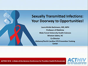 ACTHIV 2016 Conference - Sexually Transmitted Infections: Your Doorway to Opportunities!